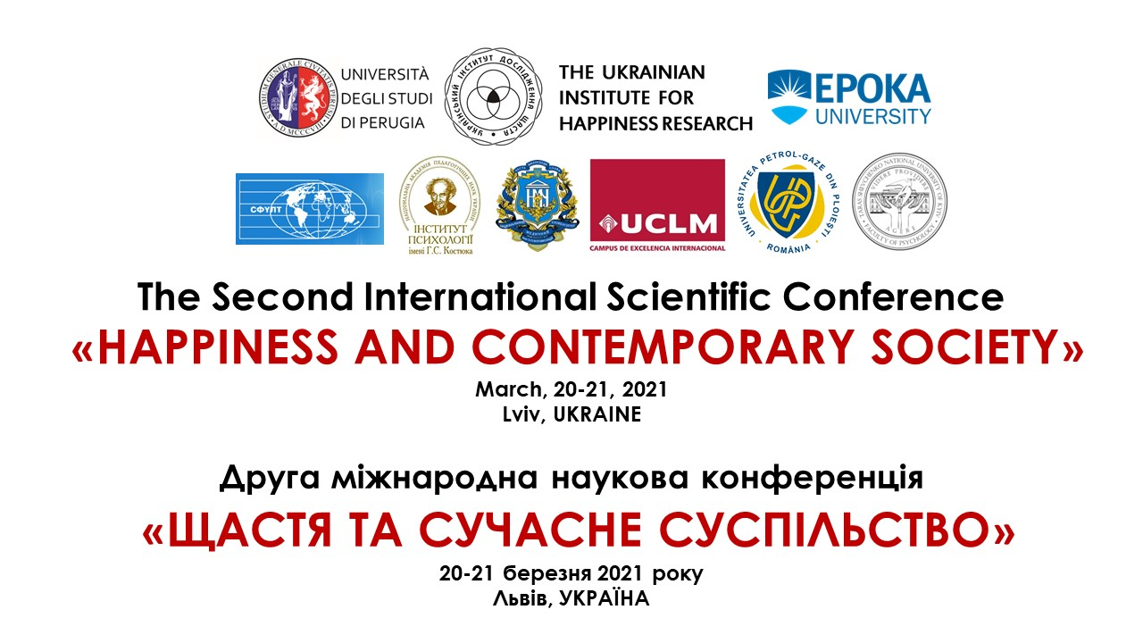 """Part 4 of Video Record of the 2d International Scientific Conference """"Happiness and Contemporary Society"""" – Частина 4 Відеозапису ІІ Міжнародної наукової конференції """"Щастя та сучасне суспільство"""" – 20/03/2021"""